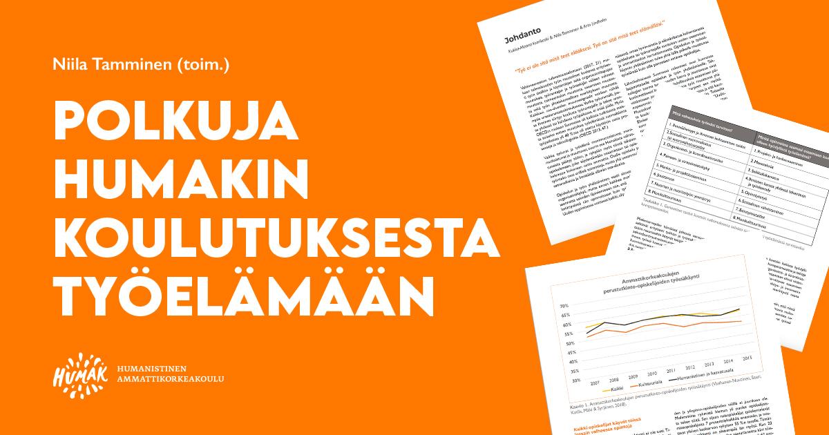Polkuja Humakin koulutuksesta työelämään -julkaisun nostokuva. Kuvassa oranssi tausta, vasemmalla kirjan nimi sekä toimittaja Niila Tamminen. Alareunassa Humakin logo. Oikealla kuvankaappauksia julkaisun sivuista, joissa on tekstiä sekä taulukoita.