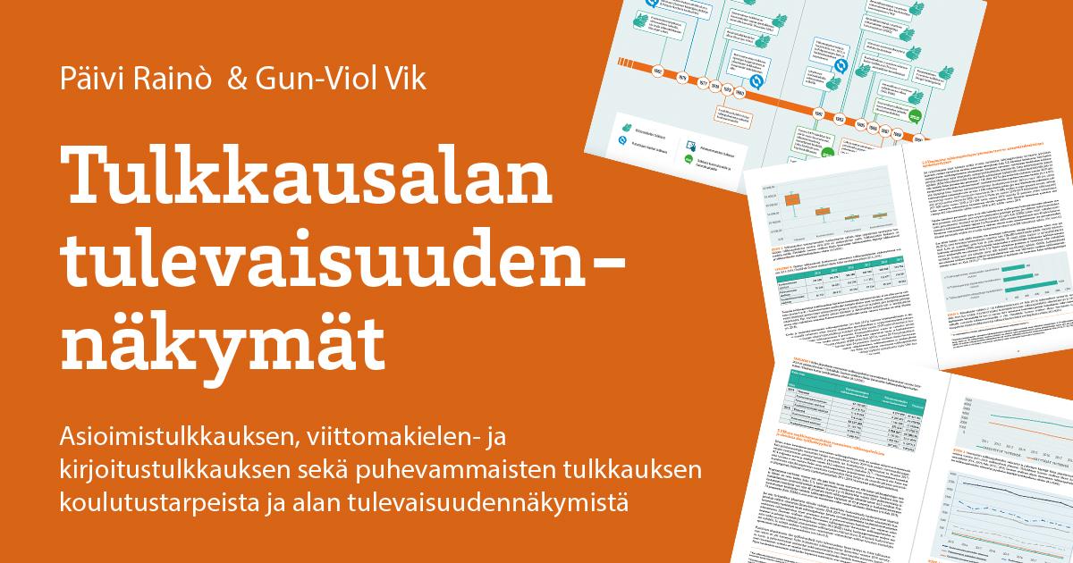 Linkki julkaisuun Tulkkausalan tulevaisuudennäkymät: https://www.humak.fi/wp-content/uploads/2020/10/Rainò-ja-Vik-tulkkausalan-tulevaisuudennakymat-2020-humak-diak.pdf