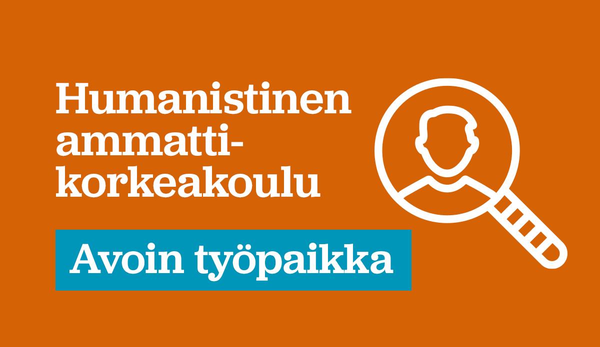 """Oranssi tausta, jossa tekstii """"Humanistinen ammattikorkeakoulu: Avoin työpaikka"""". Tekstin vieressä ikoni suurennuslasista, jonka sisällä on henkilö."""