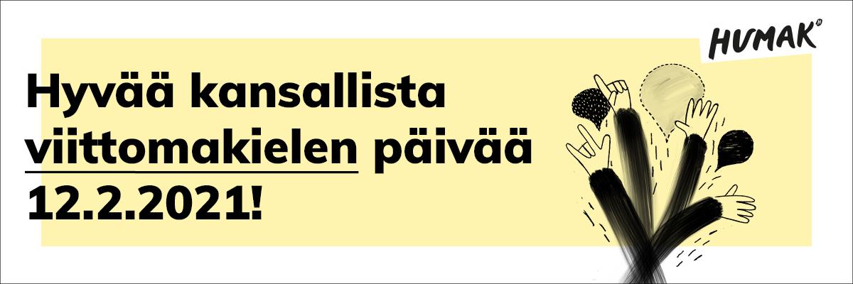 """Keltainen tausta, teksti """"Hyvää kansallista viittomakielen päivää 12.2.2021!"""" ja piirretty kuva, jossa käsiä sekä puhekuplia."""