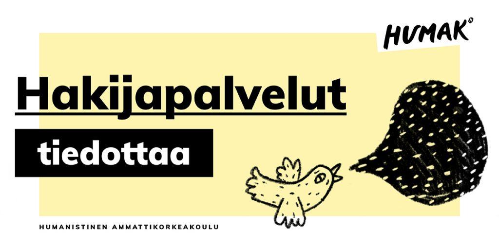 Hakijapalvelut tiedottaa, kuvassa Humakin logo ja puhekuplan visertävä lintu.