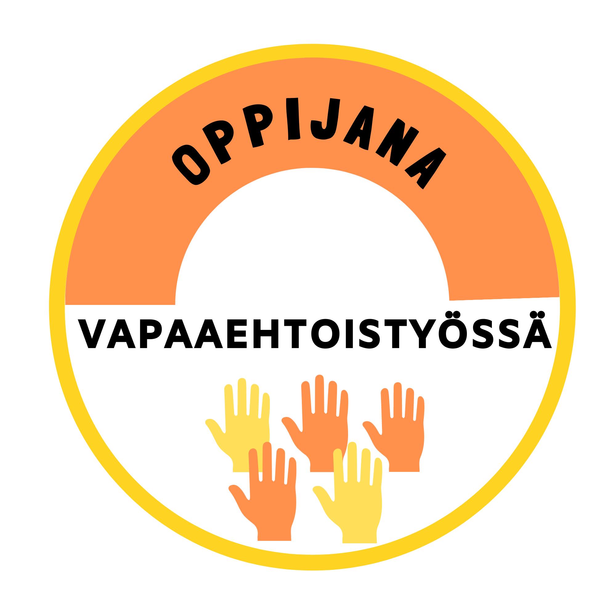 """Pyöreässä oranssin ja keltaisen sävyisessä osaamismerkissä näkyy viisi pystyssä olevaa kättä. Mustalla tekstillä lukee """"oppijana vapaaehtoistyössä""""."""