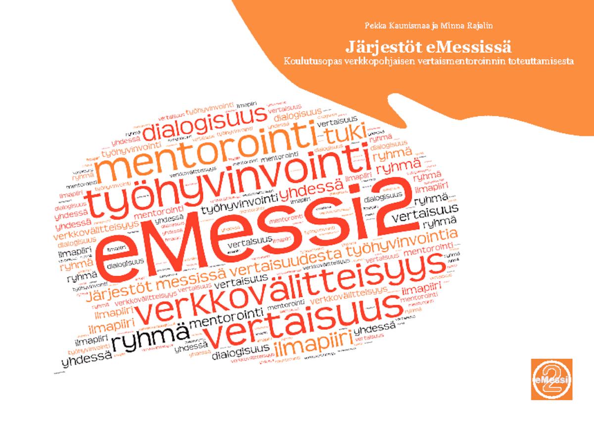 eMessi2-loppuraportti: Verkkovälitteinen vertaismentorointi järjestötyöntekijöiden tukena