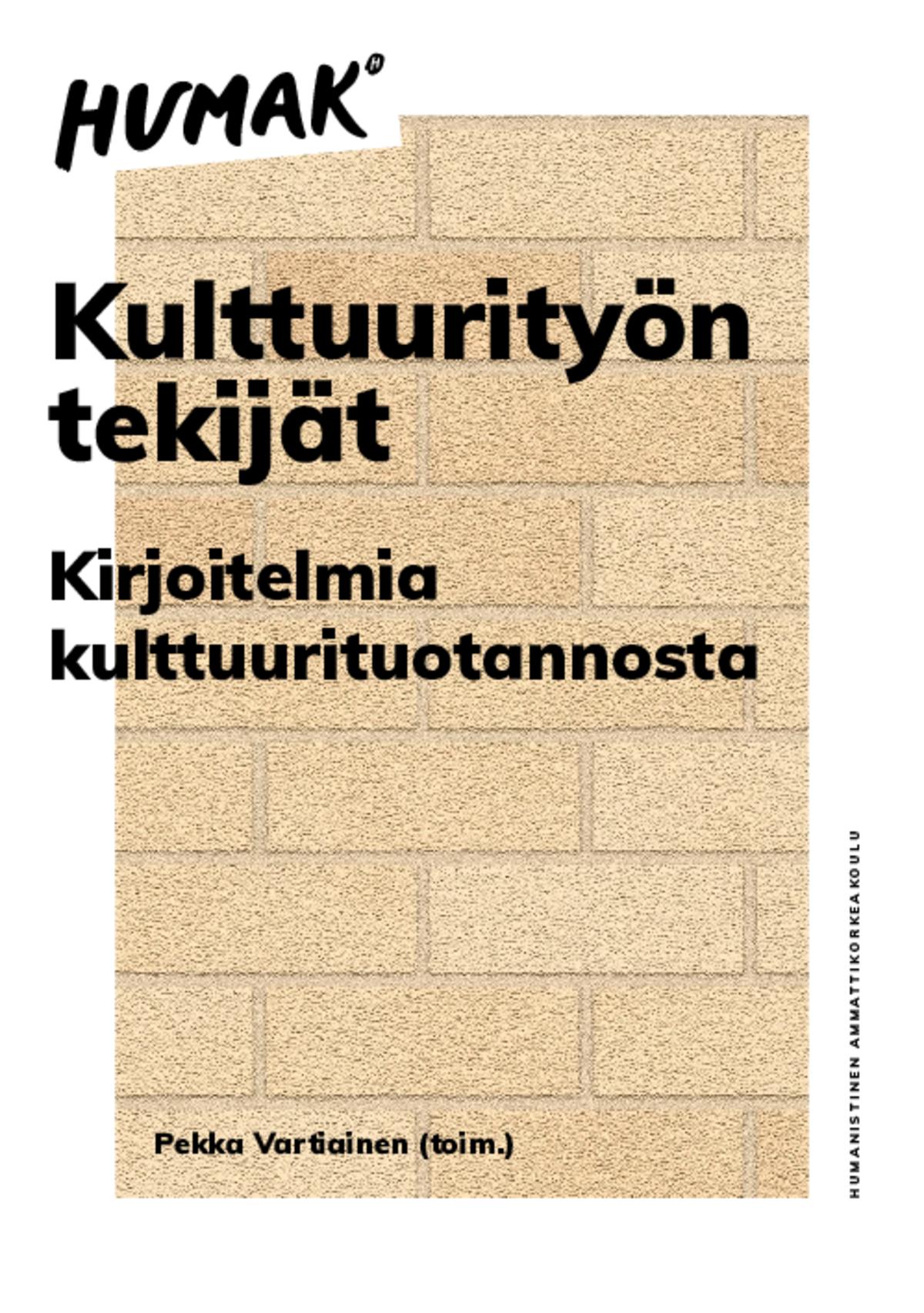 Pekka Vartiainen (toim.) Kulttuurityön tekijät  – Kirjoitelmia kulttuurituotannosta